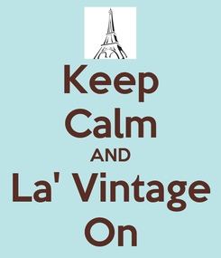 Poster: Keep Calm AND La' Vintage On