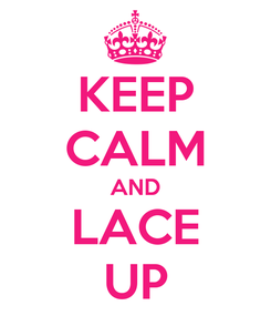 Poster: KEEP CALM AND LACE UP