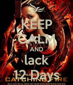 Poster: KEEP CALM AND lack 12 Days