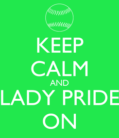 Poster: KEEP CALM AND LADY PRIDE ON