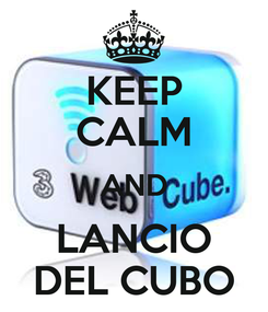 Poster: KEEP CALM AND LANCIO DEL CUBO