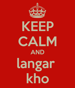 Poster: KEEP CALM AND langar  kho