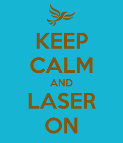 Poster: KEEP CALM AND LASER ON