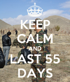 Poster: KEEP CALM AND LAST 55 DAYS