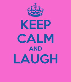Poster: KEEP CALM AND LAUGH