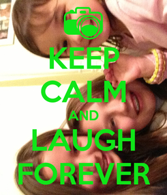 Poster: KEEP CALM AND LAUGH FOREVER