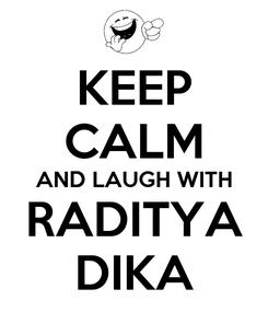 Poster: KEEP CALM AND LAUGH WITH RADITYA DIKA