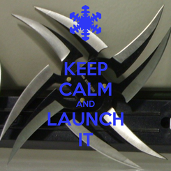Poster: KEEP CALM AND LAUNCH IT