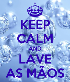 Poster: KEEP CALM AND LAVE AS MÃOS