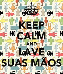 Poster: KEEP CALM AND LAVE SUAS MÃOS