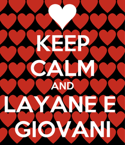 Poster: KEEP CALM AND LAYANE E  GIOVANI