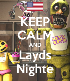 Poster: KEEP CALM AND Layds Nighte