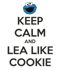 Poster: KEEP CALM AND LEA LIKE COOKIE