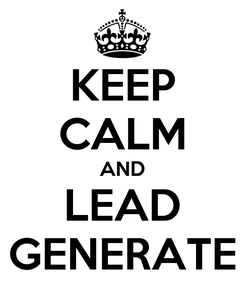 Poster: KEEP CALM AND LEAD GENERATE