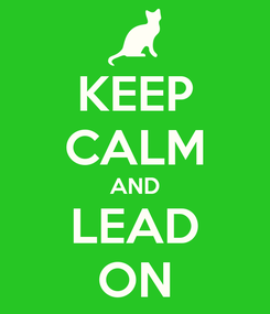 Poster: KEEP CALM AND LEAD ON