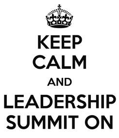 Poster: KEEP CALM AND LEADERSHIP SUMMIT ON