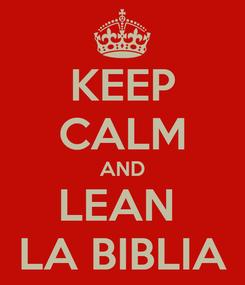 Poster: KEEP CALM AND LEAN  LA BIBLIA