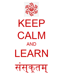 Poster: KEEP CALM AND LEARN संस्कृतम्