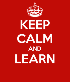 Poster: KEEP CALM AND LEARN