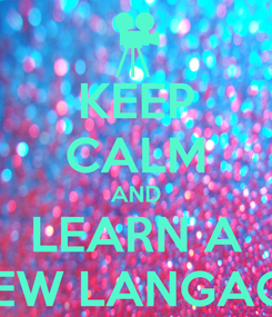 Poster: KEEP CALM AND LEARN A NEW LANGAGE