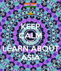 Poster: KEEP CALM AND LEARN ABOUT ASIA