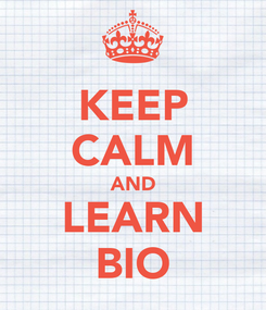 Poster: KEEP CALM AND LEARN BIO