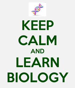 Poster: KEEP CALM AND LEARN BIOLOGY