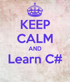 Poster: KEEP CALM AND Learn C#