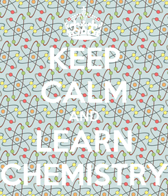 Poster: KEEP CALM AND LEARN CHEMISTRY