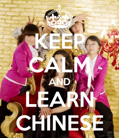 Poster: KEEP CALM AND LEARN CHINESE