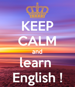 Poster: KEEP CALM and learn  English !