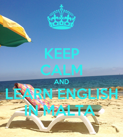 Poster: KEEP CALM AND LEARN ENGLISH IN MALTA