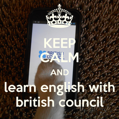 Poster: KEEP CALM AND learn english with british council