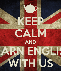 Poster: KEEP CALM AND LEARN ENGLISH WITH US