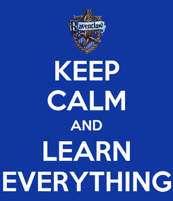 Poster: KEEP CALM AND LEARN EVERYTHING