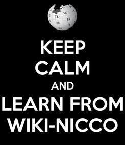 Poster: KEEP CALM AND LEARN FROM WIKI-NICCO