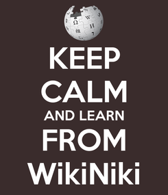 Poster: KEEP CALM AND LEARN FROM WikiNiki