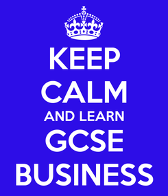 Poster: KEEP CALM AND LEARN GCSE BUSINESS