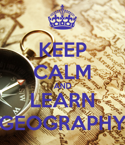 Poster: KEEP CALM AND LEARN GEOGRAPHY