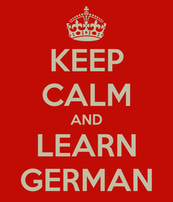 Poster: KEEP CALM AND LEARN GERMAN