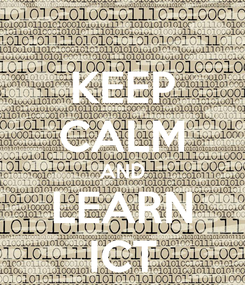 Poster: KEEP CALM AND LEARN ICT