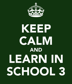 Poster: KEEP CALM AND LEARN IN SCHOOL 3