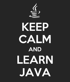 Poster: KEEP CALM AND LEARN JAVA