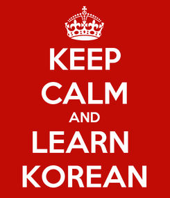 Poster: KEEP CALM AND LEARN  KOREAN