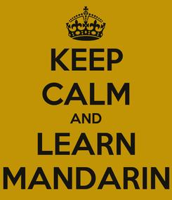 Poster: KEEP CALM AND LEARN MANDARIN