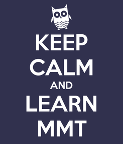 Poster: KEEP CALM AND LEARN MMT