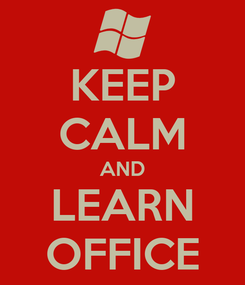 Poster: KEEP CALM AND LEARN OFFICE