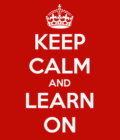 Poster: KEEP CALM AND LEARN ON