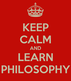 Poster: KEEP CALM AND LEARN PHILOSOPHY