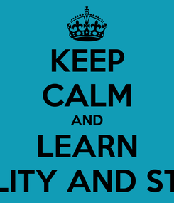 Poster: KEEP CALM AND LEARN PROBABILITY AND STATISTICS
